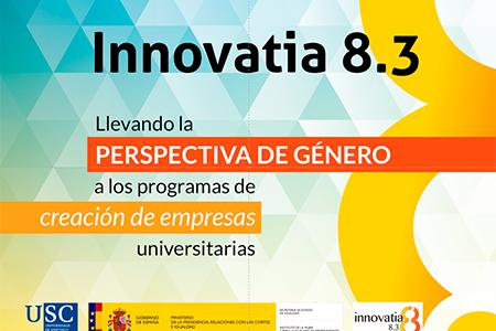Innovatia 8.3: II Edición. ASESORAMIENTO EMPRESARIAL CON PERSPECTIVA DE GÉNERO. Promoviendo el emprendimiento femenino desde las universidades
