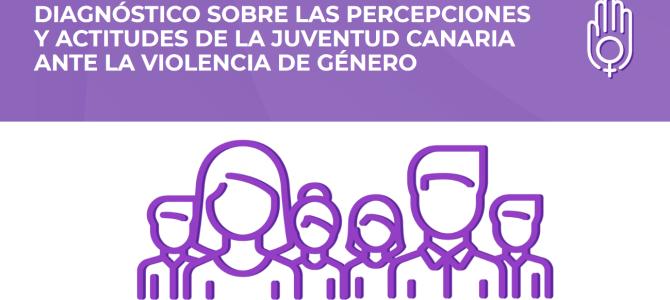 Diagnóstico sobre las percepciones y actitudes de la juventud canaria ante la violencia de género
